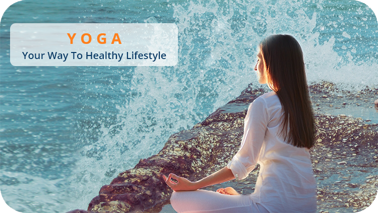 Yoga – Your way to healthy lifestyle